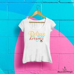 """Camiseta """"Believe In Your..."""
